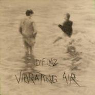 Dif Juz, Vibrating Air (LP)