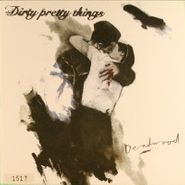 """Dirty Pretty Things, Deadwood / Panic Attack (7"""")"""