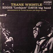 """Eddie """"Lockjaw"""" Davis, Trane Whistle (LP)"""