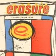 "Erasure, It Doesn't Have To Be (12"")"