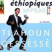 Tlahoun Gèssèssè, Ethiopiques Vol. 17 (CD)