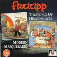 Fruupp, The Prince Of Heaven's Eyes / Modern Masquerades (CD)