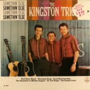 The Kingston Trio, Somethin' Else (LP)