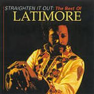 Latimore, Straighten It Out-Best Of Latimore (CD)
