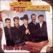 Los Tigres del Norte, Pacto De Sangre (CD)