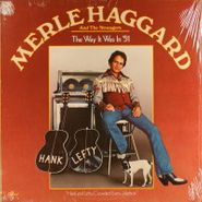 Merle Haggard, The Way It Was in '51