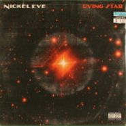 "Nickel Eye, Dying Star (7"")"