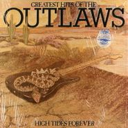 The Outlaws, Greatest Hits of the Outlaws: High Tides Forever (LP)