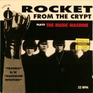 """Rocket From The Crypt, Plays The Music Machine (5"""")"""