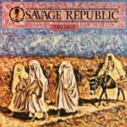 Savage Republic, Trudge (LP)