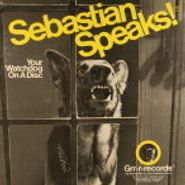 NOVELTY, Sebastian Speaks!: Your Watchdog On A Disc (LP)