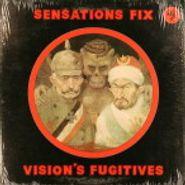 Sensations Fix, Vision's Fugitives (LP)