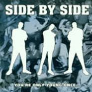 Side By Side, You're Only Young Once (CD)