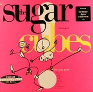 The Sugarcubes, Life's Too Good (LP)