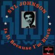 Syl Johnson, Is It Because I'm Black? (CD)