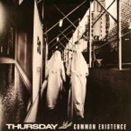 Thursday, Common Existence (LP)