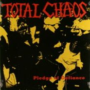 Total Chaos, Pledge Of Defiance (LP)