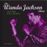 Wanda Jackson, The Wanda Jackson Show: Live And Still Kickin' (CD)