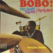Willie Bobo, BoBo! Do That Thing / Guajira (CD)