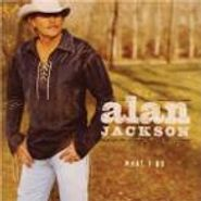 Alan Jackson, What I Do (CD)