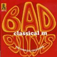 Classical M, Bad Guys-The Complete Collecti (CD)