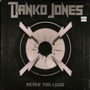 Danko Jones, Never Too Loud (LP)