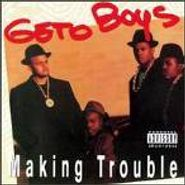 Geto Boys, Making Trouble (CD)