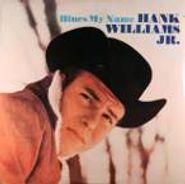 Hank Williams, Jr., Blues My Name (LP)