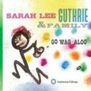 Sarah Lee Guthrie, Go Waggaloo (CD)