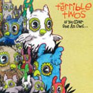 The Terrible Twos, If You Ever See An Owl... (CD)