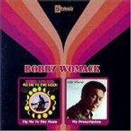 Bobby Womack, Fly Me To The Moon / My Prescription (CD)