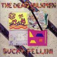 The Dead Milkmen, Bucky Fellini (CD)