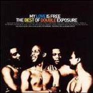 Double Exposure, Best Of-My Love Is Free (CD)