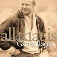 Garnet Rogers, All That Is: The Songs Of Garnet Rogers (CD)