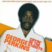 George Perkins, Cryin' In The Streets (CD)