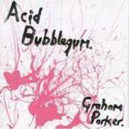 Graham Parker, Acid Bubblegum (CD)