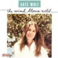 Kate Wolf, The Wind Blows Wild (CD)