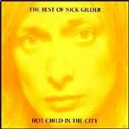 Nick Gilder, The Best Of Nick Gilder - Hot Child In The City (CD)