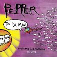 Pepper, To Da Max: Mistakes And Outtakes 1997-2004 (CD)