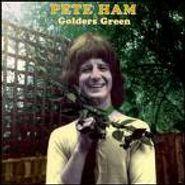 Pete Ham, Golders Green (CD)