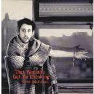 Shane MacGowan, That Woman's Got Me Drinking (CD)