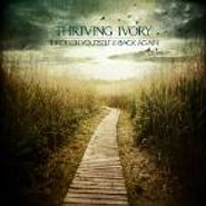 Thriving Ivory, Through Yourself & Back Again (CD)