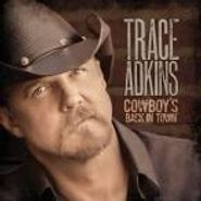 Trace Adkins, Cowboy's Back In Town (CD)