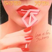 Twisted Sister, Love Is For Suckers (LP)