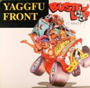 """Yaggfu Front, Busted Loop / Slappin' Suckas Silly Remix (12"""")"""