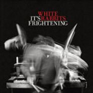 White Rabbits, It's Frightening (CD)