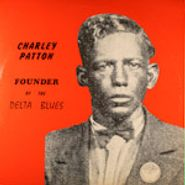 Charley Patton, Founder Of The Delta Blues (LP)