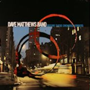 Dave Matthews Band, Before These Crowded Streets (LP)