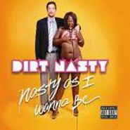 Dirt Nasty, Nasty As I Want To Be (CD)