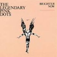 The Legendary Pink Dots, Brighter Now (CD)